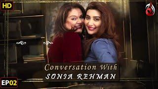 Aisha Khan I Conversation with Sonia Rehman I Episode 02 | Aaj Entertainment