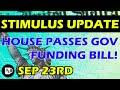 Second Stimulus Check Update - September 23rd HOUSE PASSES GOV FUNDING BILL!