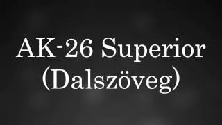 AK 26 Superior Dalszöveg.