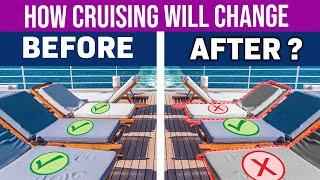 7 Big Ways Cruising Will Change. My Predictions
