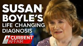 The diagnosis that changed Susan Boyle's life | A Current Affair