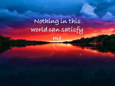 It is Your Love - Nothing in This World Can Satisfy