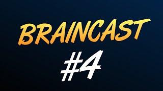 Braincast #4 - Магазин Брейна, Фейки и т.д