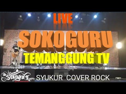 Syukur - cover rock ( sokoguru )
