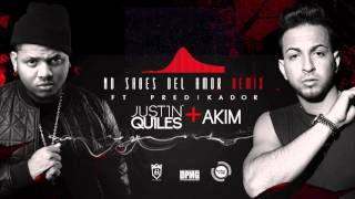 Justin Quiles & Akim - No Sabes Del Amor ft. Predikador (Remix) [Official Audio]