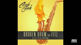 Broken Drums - Cash Cash (feat. Fitz and The Tantrums) LYRICS