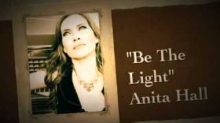"""Be The Light"" Anita Hall"