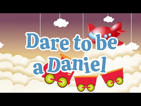 Dare to Be a Daniel   Christian Songs For Kids