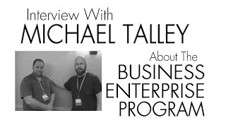 Interview With Michael Talley About The Buisness Enterprise Program