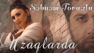 Sebnem Tovuzlu - Səndən Uzaqlarda (Yeni Klip 2020)