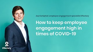Axel Schiphof - How To Keep Employee Engagement High In Times Of COVID-19