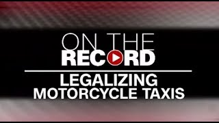 On the Record: Legalizing motorcycle taxis