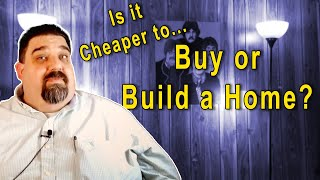 Is it Cheaper to Build or Buy a Home?