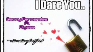 Danny Fernandes Ft. Elyssa - I Dare You