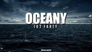 OCEANY – 102 FAKTY