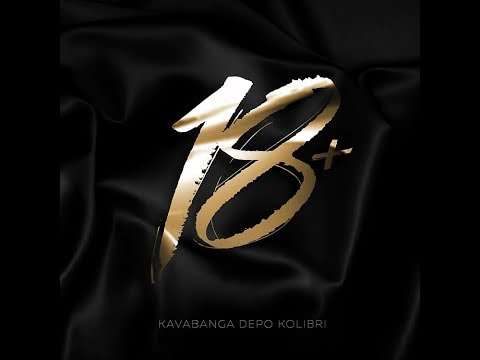 Kavabanga и Depo и Kolibri - 18+  (альбом).