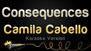 Camila Cabello   Consequences (Karaoke Version)