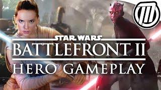 Star Wars Battlefront 2: Rey & Darth Maul Gameplay & HERO GUIDE