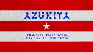 Steve Aoki, Daddy Yankee, Play-N-Skillz, Elvis Crespo - Azukita
