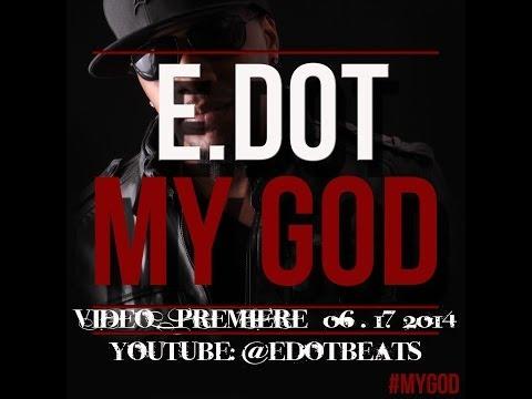EDOT-MY GOD