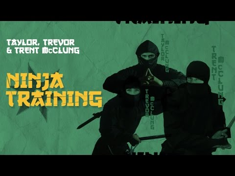 Taylor, Trevor & Trent McClung - Ninja Training