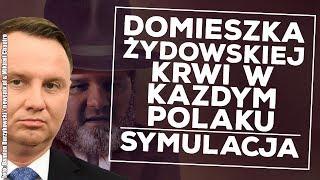 Andrzej Duda o domieszce żydowskiej krwi w każdym Polaku. Przeprowadzam symulację!