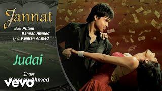 Judai Audio Song - Jannat|Emraan Hashmi, Sonal   - YouTube