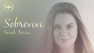 Sarah Farias   Sobrevivi (Com Letra) | Gospel Hits
