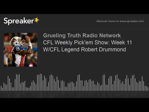 CFL Weekly Pick'em Show: Week 11 W/CFL Legend Robert Drummond