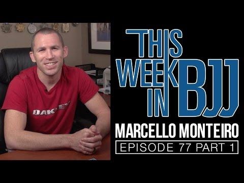 TWIBJJ Ep 77 Marcello Monteiro Part 1 of 2