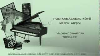 preview picture of video 'POSTKABASAKAL KÖYÜ-MÜZİK ARŞİVİ-YILDIRAY ÇINAR'DAN TÜRKÜLER'