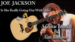 Is She Really Going Out With Him? - Joe Jackson - (acoustic tutorial ft. my son Jason on lead etc.)