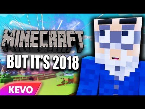 Minecraft but it's 2018
