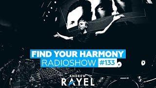 Andrew Rayel - Find Your Harmony Radioshow #133