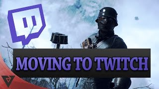 [HUGE Announcement] Moving to Twitch!!!