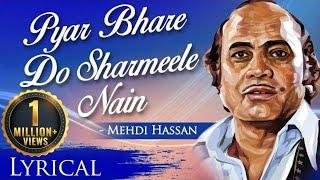 Pyar Bhare Do Sharmeele Nain by Mehdi Hassan | Full Video