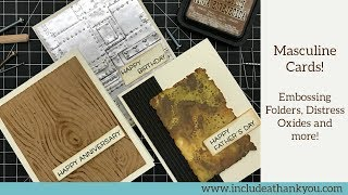 Masculine Cards! | Distress Oxides And Embossing Folders | Card Tutorial Tips And Tricks!