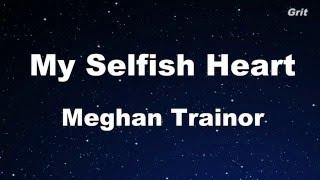 MEGHAN TRAINOR - MY SELFISH HEART