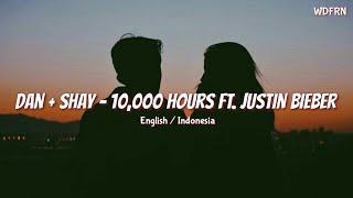 DAN + SHAY   10000 HOURS FT. JUSTIN BIEBER Lyrics Lirik Terjemahan Indo