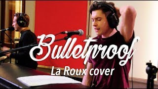 Bulletproof (La Roux cover) - Trypoul Sessions