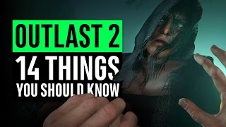 Outlast 2 | 14 Things You Should Know