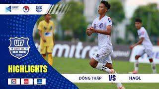 Highlights | U17 Đồng Tháp - U17 HAGL | Khởi đầu hứa hẹn của đội bóng phố Núi | HAGL Media