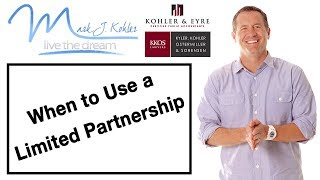 When to use a Limited Partnership | Mark J Kohler | Tax & Legal Tip