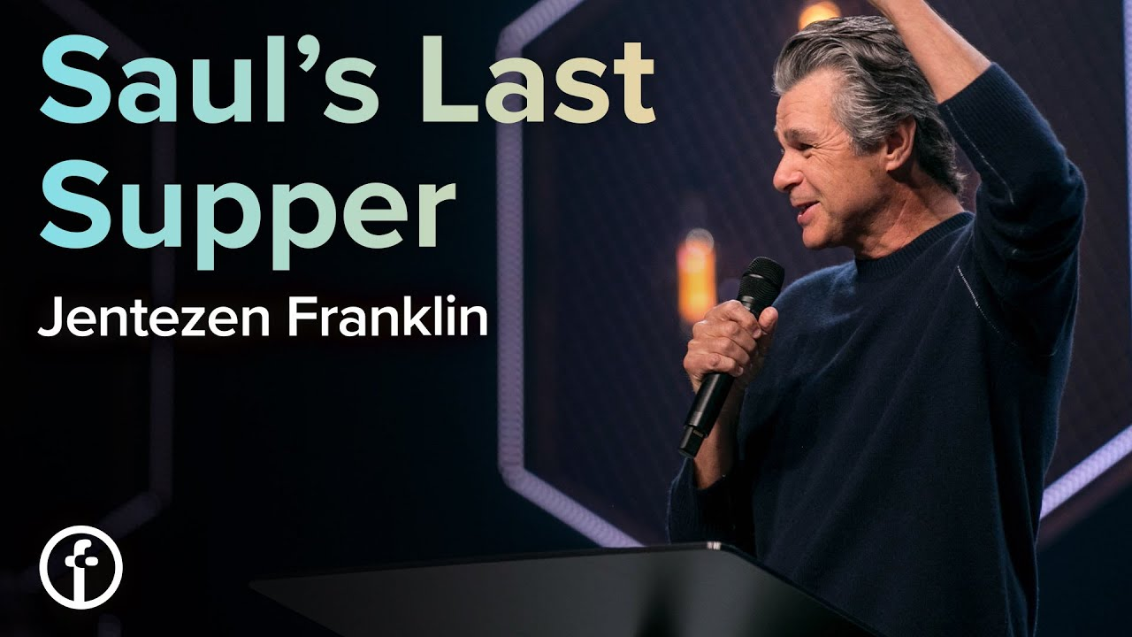 Saul's Last Supper by Pastor Jentezen Franklin