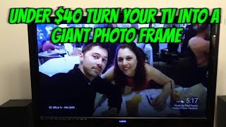Easy way to make your TV into a GIANT HD photo frame connect to Facebook & Google pictures !!!