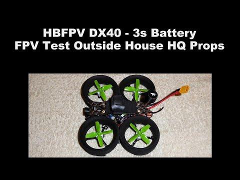 HBFPV DX40 - FPV Outside House Test HQ Props/3s 450mah Battery