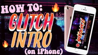 HOW TO MAKE A VHS GLITCHY INTRO ON IPHONE | 2018