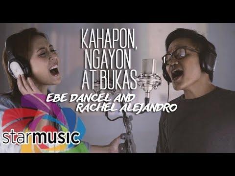 Ebe Dancel and Rachel Alejandro – Kahapon, Ngayon at Bukas (Official Music Video)