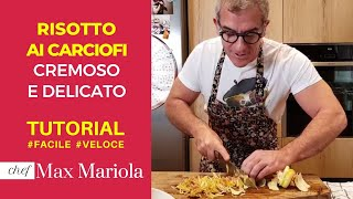 RISOTTO AI CARCIOFI FACILE - TUTORIAL- la video ricetta ci Chef Max Mariola