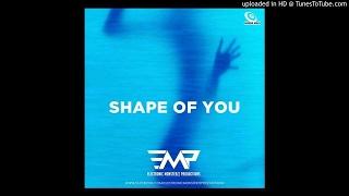Ed Sheeran | Shape Of You | Electronic Monsterzz P - empofficial